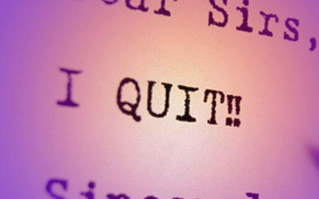 I Quit Quitting